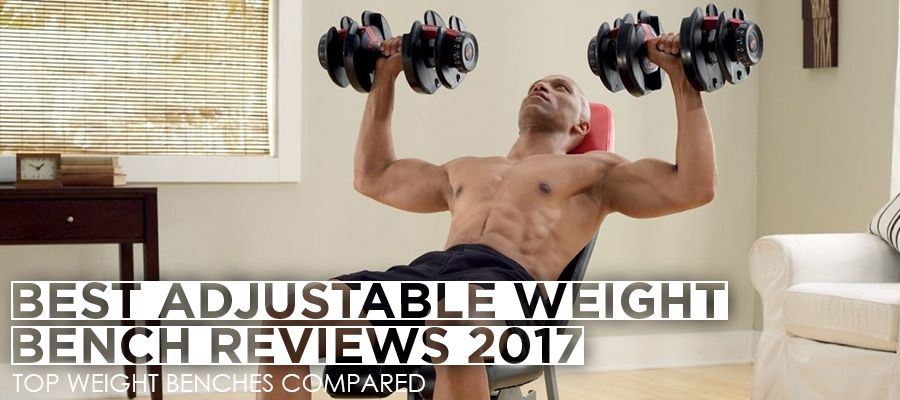 Best Adjustable Weight Bench Reviews 2017