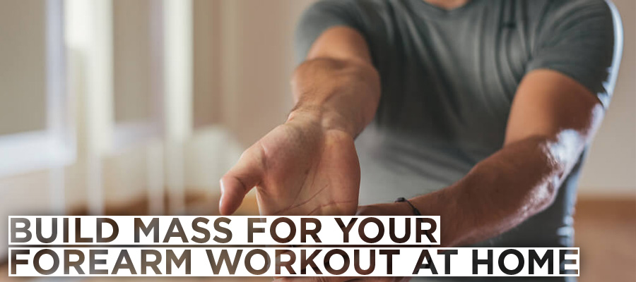 Build Mass for your Forearm workout at Home