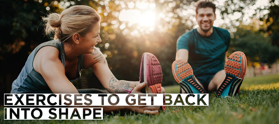 Exercises to Get Back Into Shape