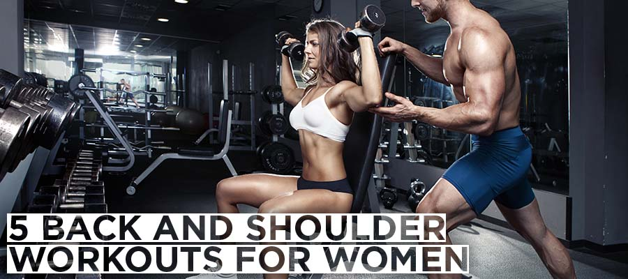 5 back and shoulder workouts for women
