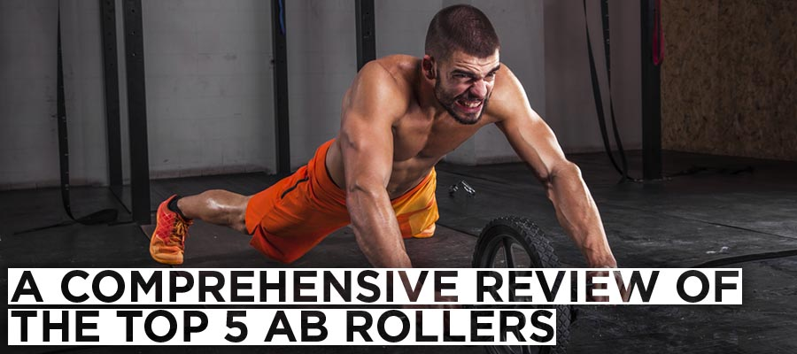 A Comprehensive Review of the Top 5 Ab Rollers