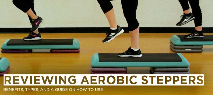 Reviewing Aerobic Steppers
