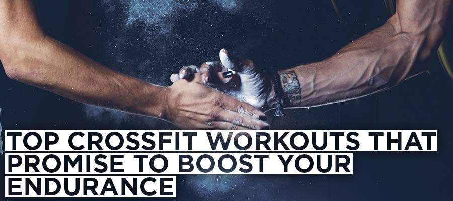 Top Crossfit Workouts that Promise to Boost Your Endurance