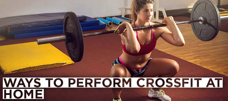 Ways to Perform Crossfit at Home