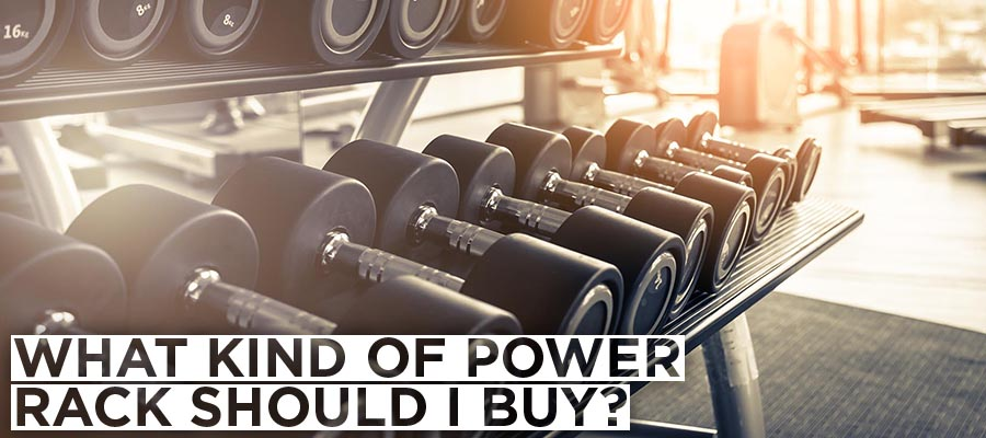 What kind of power rack should I buy?