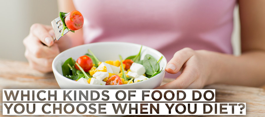 Which Kinds Of Food Do You Choose When You Diet