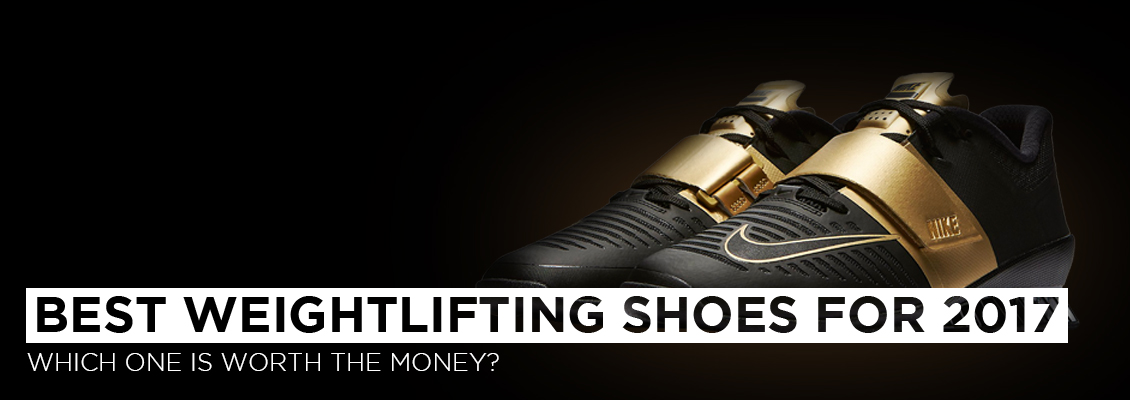 Best Weightlifting Shoes for 2017-Which one is worth the Money?