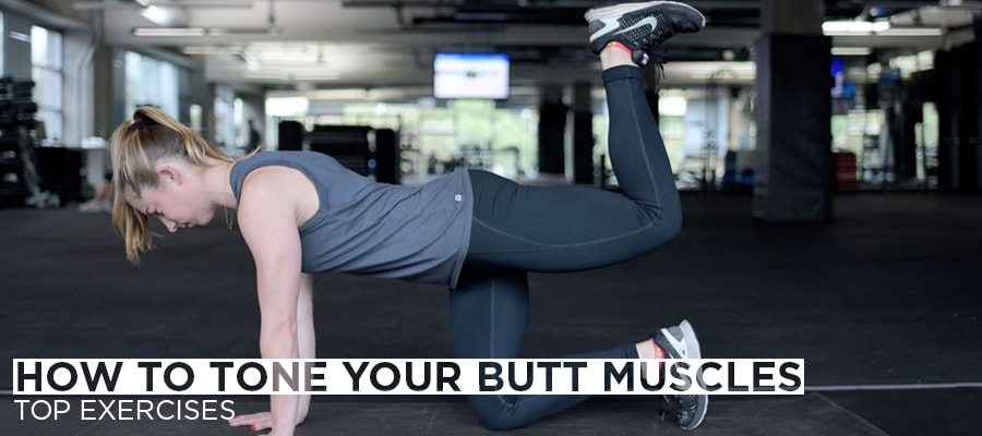How to Tone Your Butt Muscles -Top Exercises