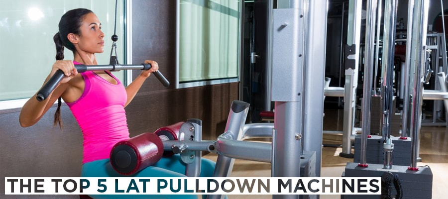 The Top 5 Lat Pulldown Machines