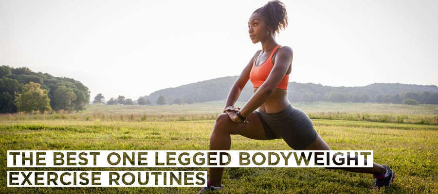 The Best One Legged Bodyweight Exercise Routines