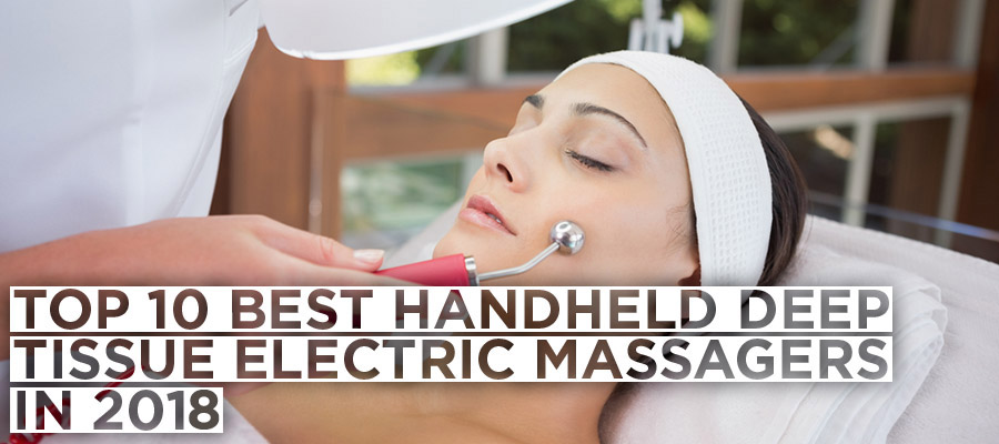 Top 10 best handheld deep tissue electric massagers
