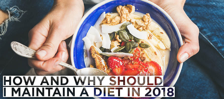 How and Why Should I Maintain A Diet