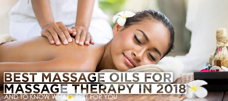 Best massage oils for massage therapy in 2018 and to know for Best massage therapy