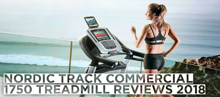 Nordic Track Commercial 1750 Treadmill Review