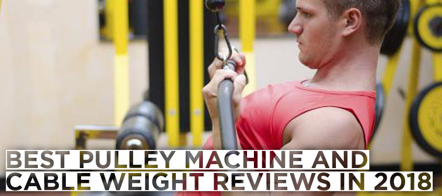 Best pulley machine and cable weight review