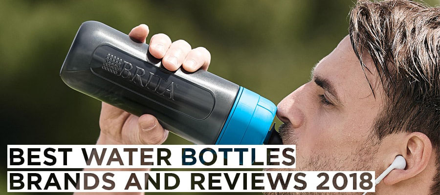 Best Water Bottles Brands and Reviews