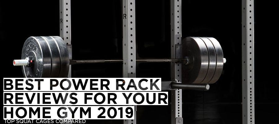 Best Power Rack Reviews For Your Home Gym 2019
