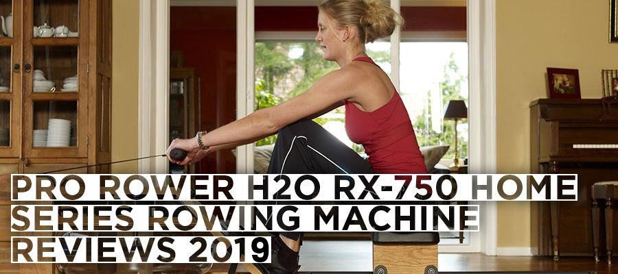 Pro Rower H2o Rx-750 Home Series Rowing Machine Review